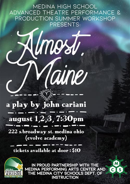 Medina High School Advanced Theatre Performance & Production Summer Workshop Presents Almost, Maine